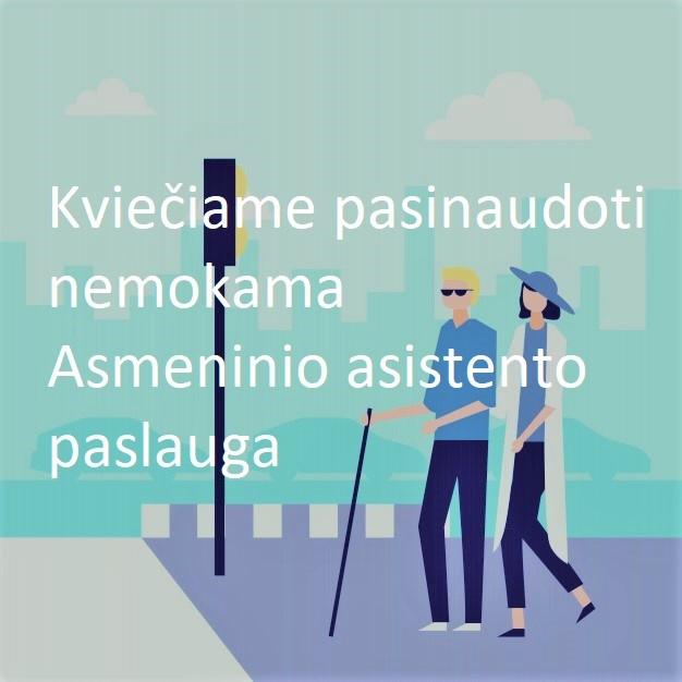 KVIEČIAME PASINAUDOTI NEMOKAMA ASMENINIO ASISTENTO PASLAUGA