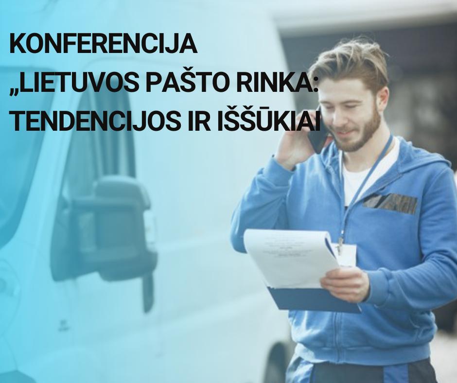 """Konferencija """"LIETUVOS PAŠTO RINKA: TENDENCIJOS IR IŠŠŪKIAI"""""""