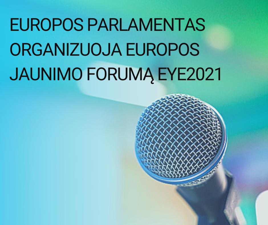 Europos Parlamentas organizuoja Europos jaunimo forumą EYE2021